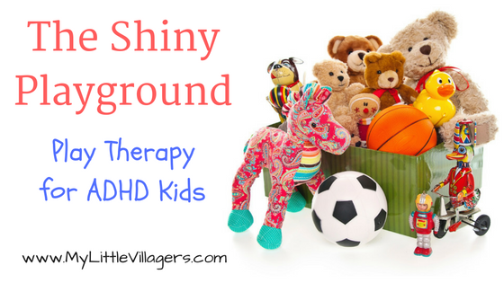 the-shiny-playground-play-therapy-for-adhd-kids
